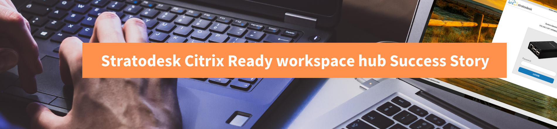 Stratodesk Citrix Ready workspace hub Success Story